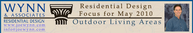 Wynn & Associates is pleased to present our monthly Residential Design Focus newsletter.  Each month we will feature information and news about the latest topics and trends in residential design.